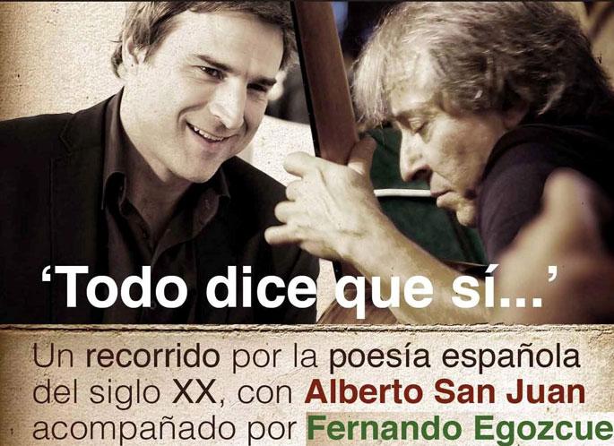 """Recital poético: """"Todo dice que sí"""" de Alberto San Juan y Fernando Egozcue"""