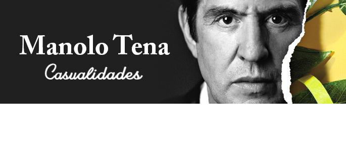 MANOLO TENA: 'CASUALIDADES' / 10 octubre