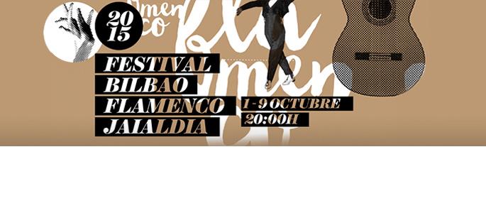 FESTIVAL BILBAO FLAMENCO 2015 I 1-9 octubre