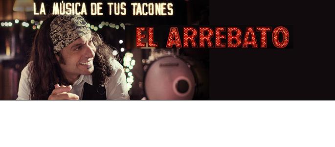 EL ARREBATO: 'LA MÚSICA DE TUS TACONES' / 28 abril