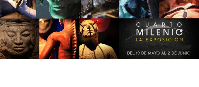 CUARTO MILENIO, LA EXPOSICIÓN / 19 mayo – 2 junio