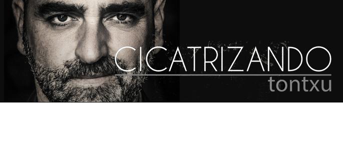 TONTXU PRESENTA 'CICATRIZANDO' / 9 junio