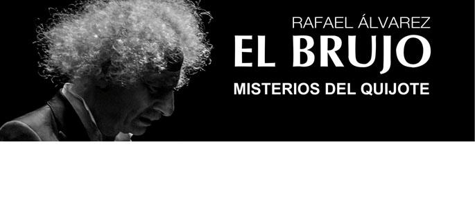 MISTERIOS DEL QUIJOTE (EL BRUJO) / 10-12 junio
