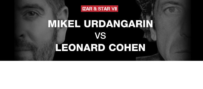 MIKEL URDANGARIN vs. LEONARD COHEN / 21 octubre