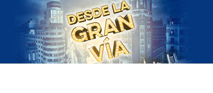 DESDE LA GRAN VÍA (MUSICAL) / 11-12 febrero